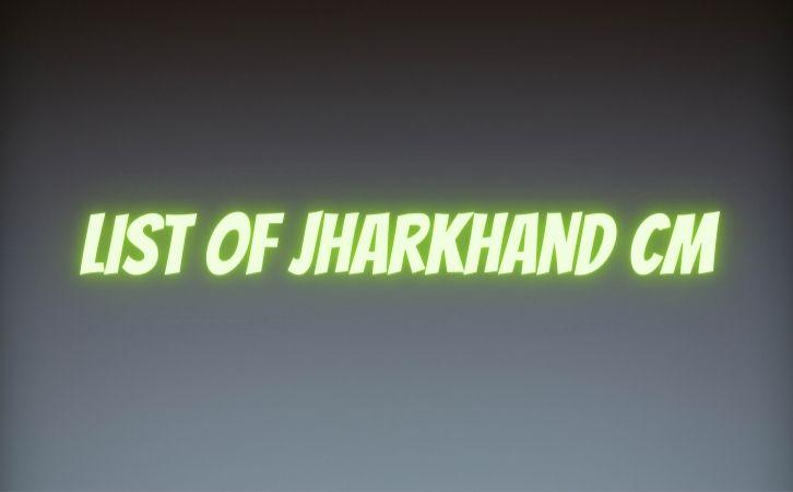 List of Jharkhand CM | झारखण्ड के मुख्यमंत्रियों की सूची | List of chief ministers of Jharkhand | Jharkhand CM list in Hindi PDF | Jharkhand Chief Ministers (CM) List PDF in Hindi | Jharkhand ke Mukhyamantri list in hindi