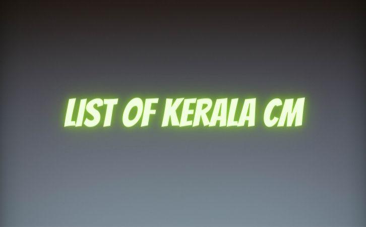 List of Kerala CM | केरल के मुख्यमंत्रियों की सूची | List of chief ministers of Kerala | Kerala CM list in Hindi PDF | Kerala Chief Ministers (CM) List PDF in Hindi | Kerala ke Mukhyamantri list in hindi