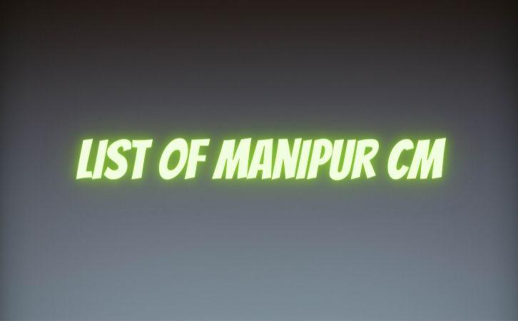 List of Manipur CM | मणिपुर के मुख्यमंत्रियों की सूची | List of chief ministers of Manipur | Manipur CM list in Hindi PDF | Manipur Chief Ministers (CM) List PDF in Hindi | Manipur ke Mukhyamantri list in hindi