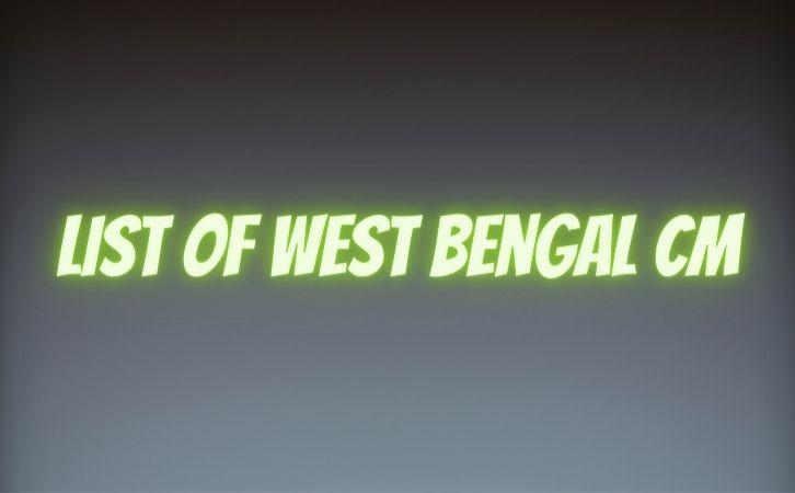 List of West Bengal CM | पश्चिम बंगाल के मुख्यमंत्रियों की सूची और कार्यकाल | List of chief ministers of West Bengal | West Bengal CM list in Hindi PDF | West Bengal Chief Ministers (CM) List PDF in Hindi | West Bengal ke Mukhyamantri list in hindi